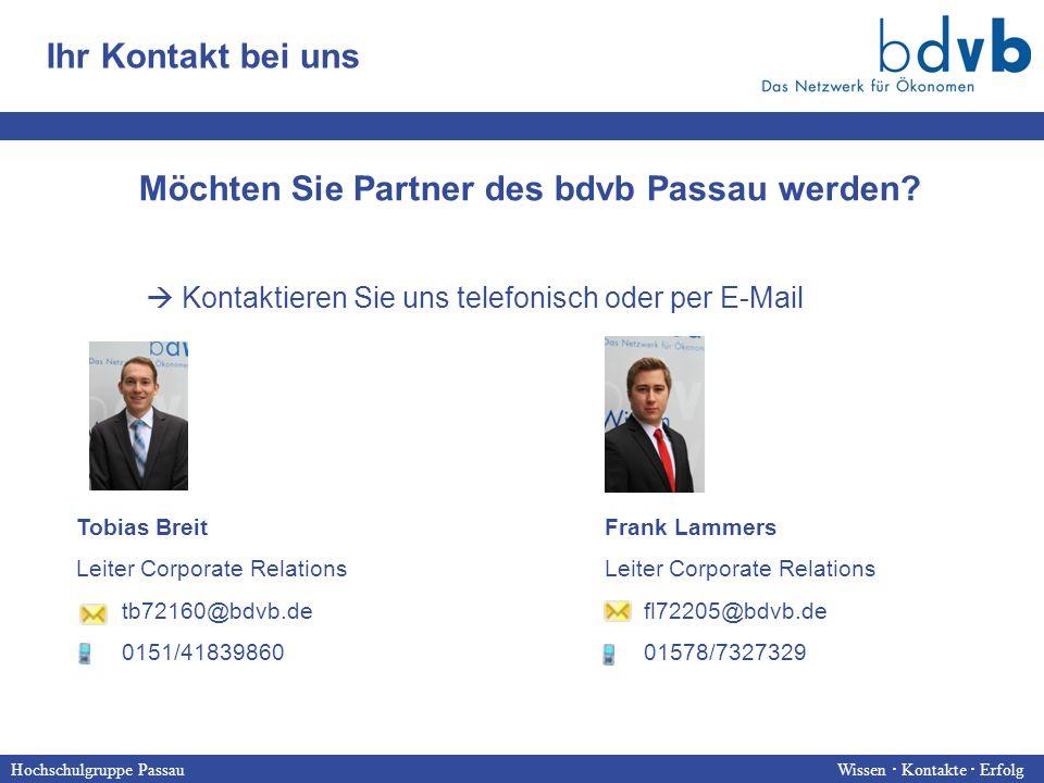 Hochschulgruppe Passau Wissen  Kontakte  Erfolg Ihr Kontakt bei uns Möchten Sie Partner des bdvb Passau werden.