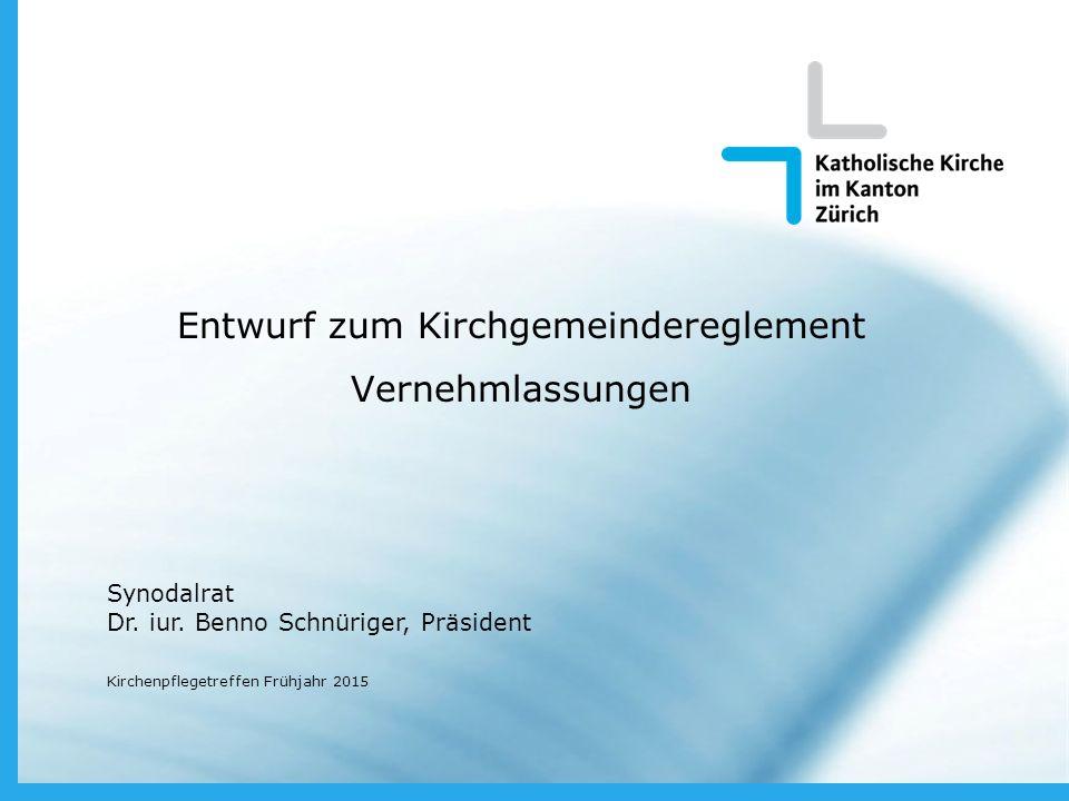Entwurf zum Kirchgemeindereglement Vernehmlassungen Synodalrat Dr.