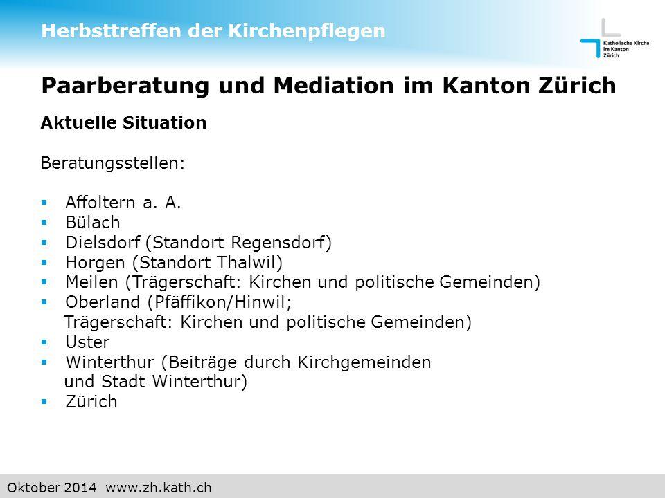 Oktober 2014 www.zh.kath.ch Paarberatung und Mediation im Kanton Zürich Aktuelle Situation Beratungsstellen:  Affoltern a.