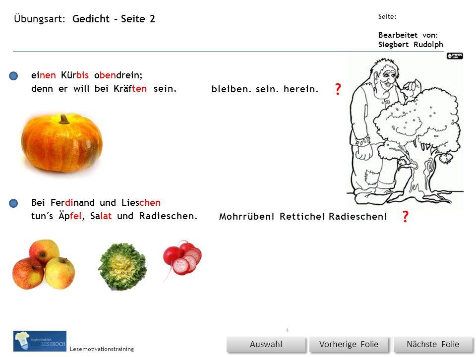 Übungsart: Titel: Quelle: Seite: Bearbeitet von: Siegbert Rudolph Lesemotivationstraining Gedicht – Seite 2 Titel: Quelle: Auswahl Nächste Folie Vorherige Folie 4 bleiben.