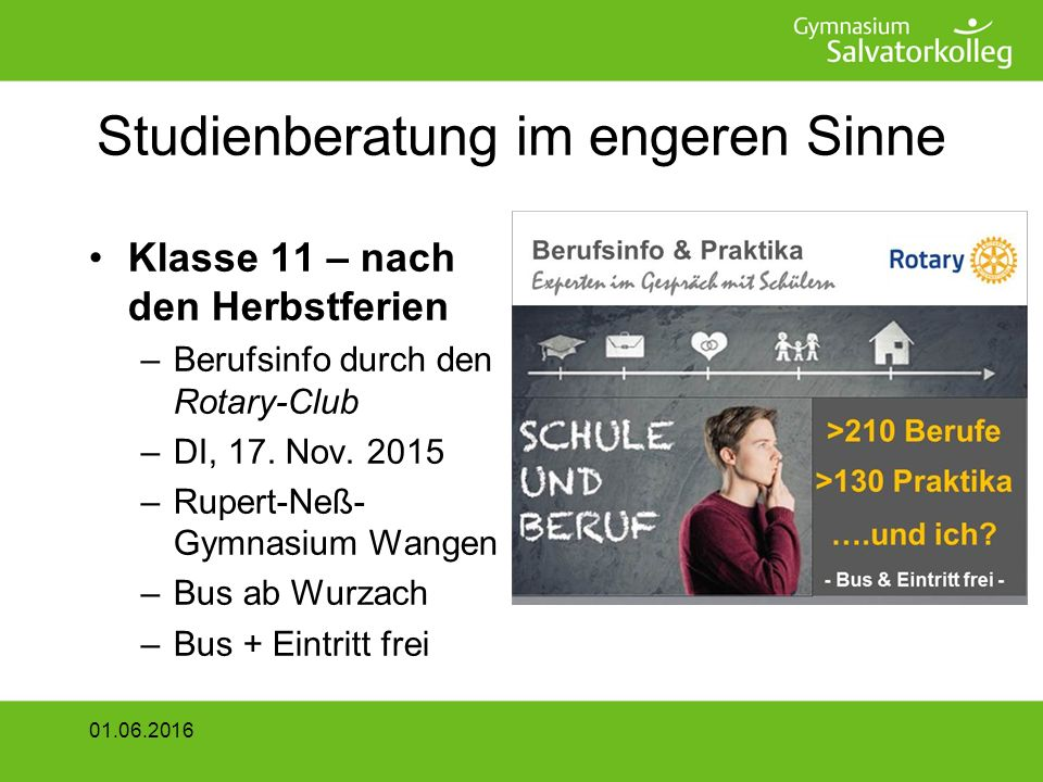 Studienberatung im engeren Sinne Klasse 11 – nach den Herbstferien –Berufsinfo durch den Rotary-Club –DI, 17.