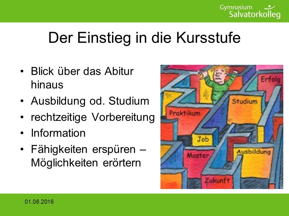 Der Einstieg in die Kursstufe Blick über das Abitur hinaus Ausbildung od.