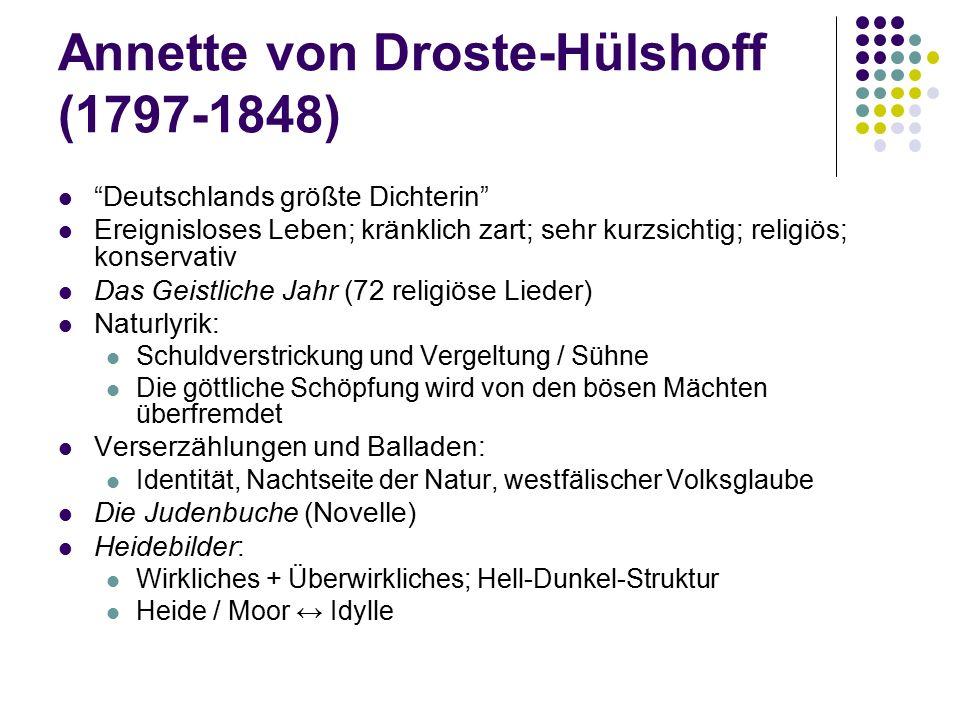 """""""Deutschlands größte Dichterin"""" Ereignisloses Leben; kränklich zart; sehr kurzsichtig; religiös; konservativ Das Geistliche Jahr (72 religiöse Lieder)"""