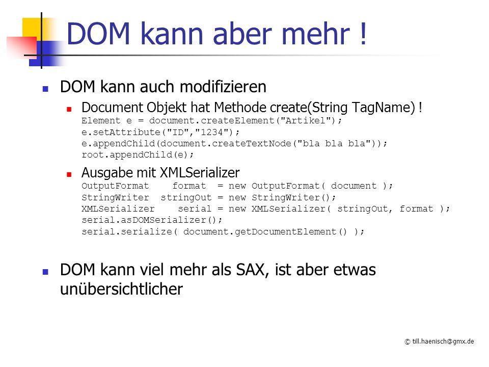 © till.haenisch@gmx.de DOM kann aber mehr .