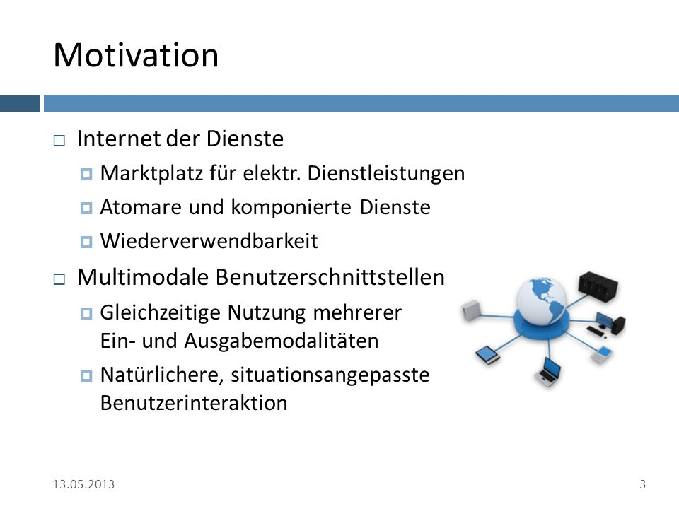Motivation  Internet der Dienste  Marktplatz für elektr.