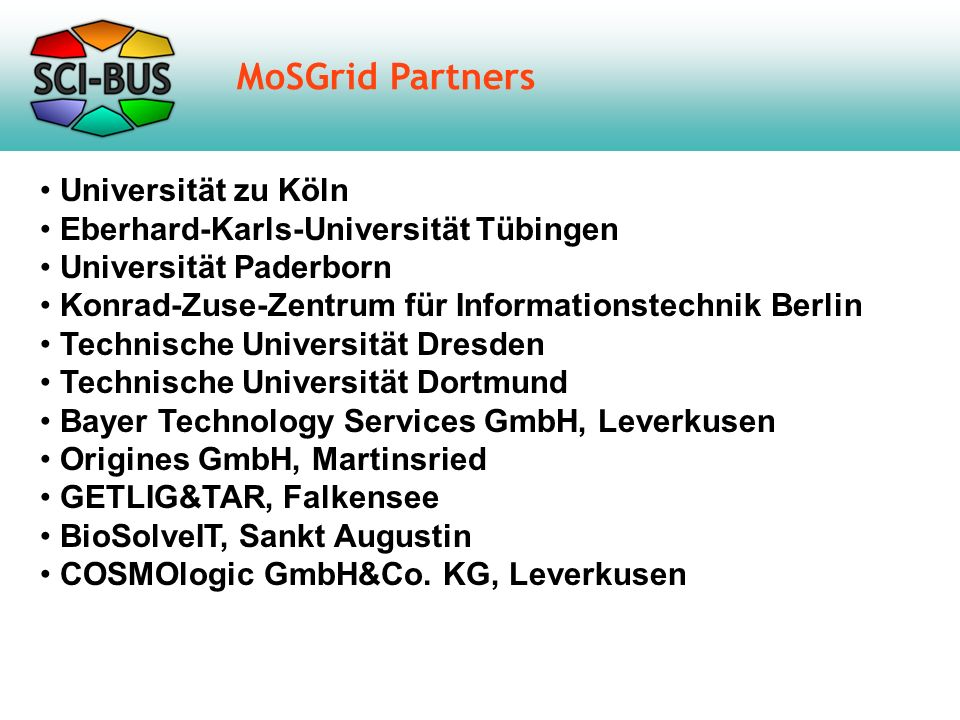 MoSGrid Community ~110 users / working groups 1.