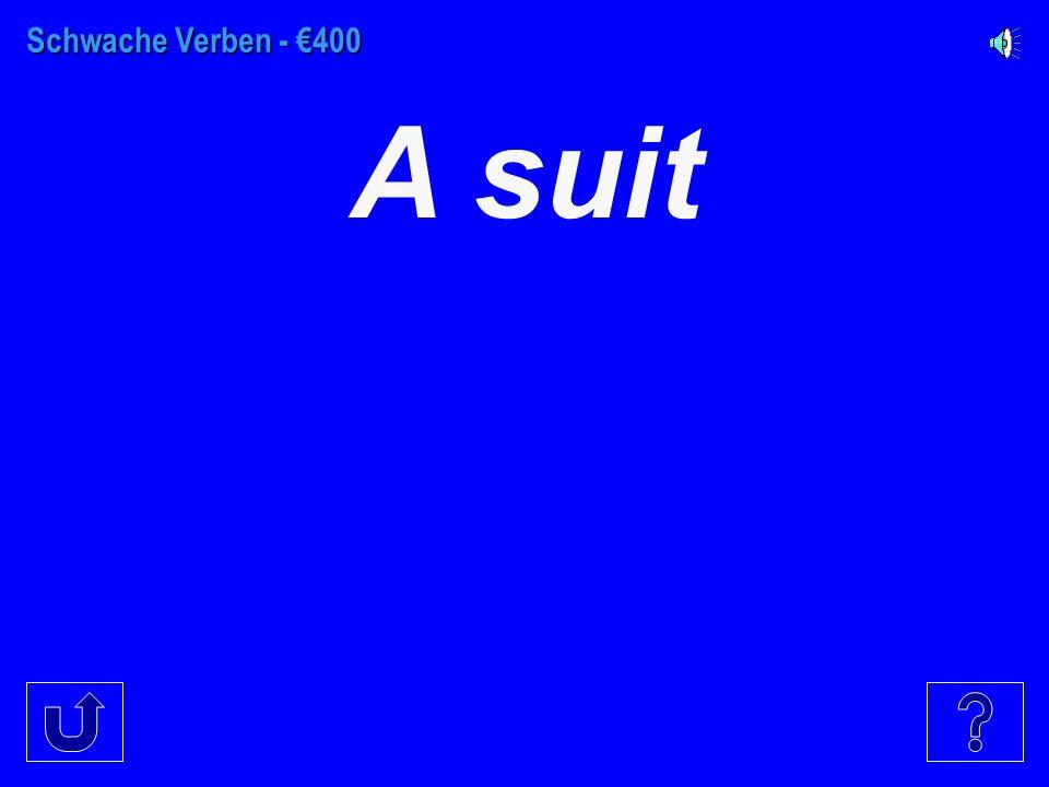 Schwache Verben - €300 A robe