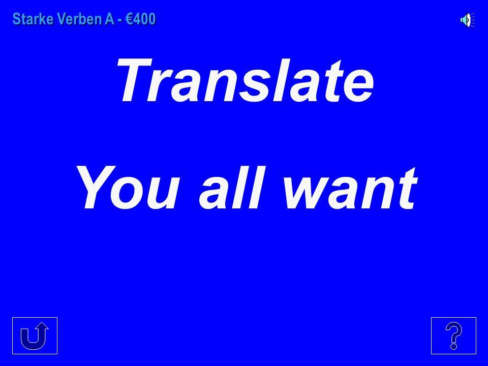 Starke Verben A - €300 Translate er…