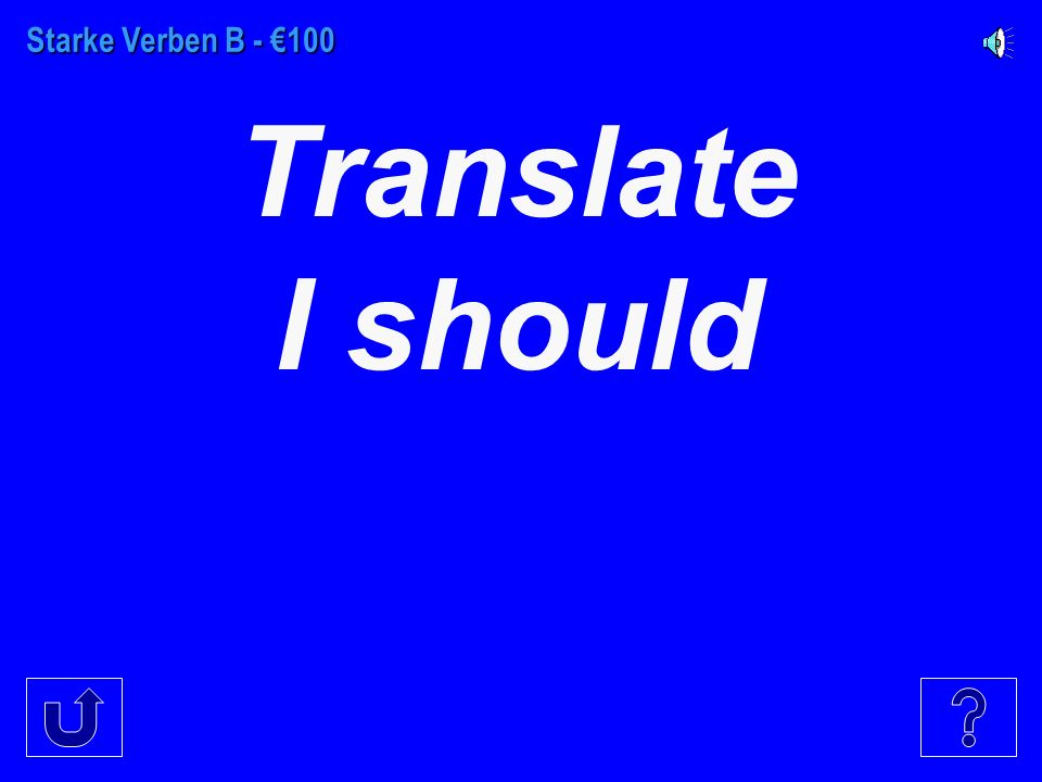 Starke Verben A - €500 Translate they want