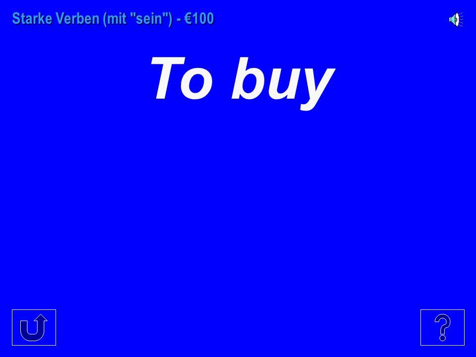 Starke Verben B - €500 Translate You *formal should