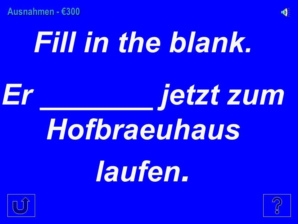 Ausnahmen - €200 Fill in the blank. Sie (she) ____ jetzt ein Andenken kaufen.