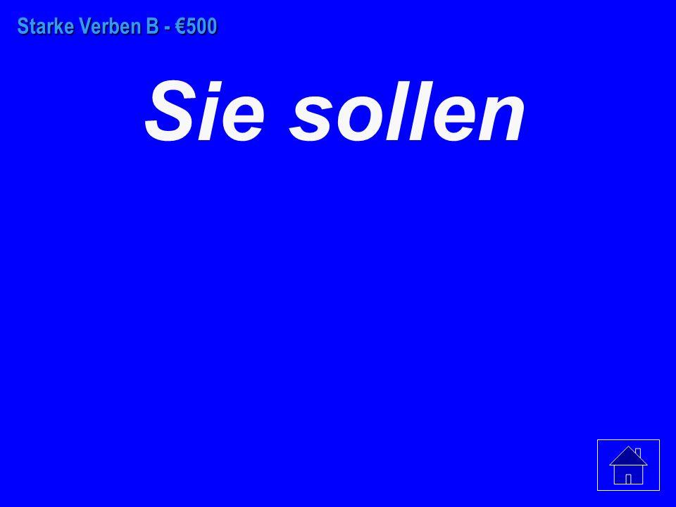 Starke Verben B - €400 Ihr sollt