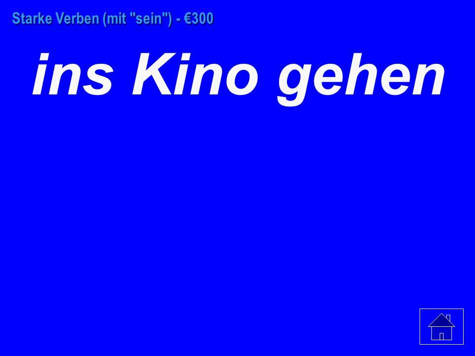 Starke Verben (mit sein ) - €200 Der Slip