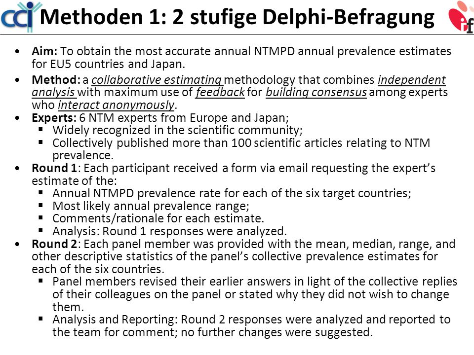Methoden 1: 2 stufige Delphi-Befragung Aim: To obtain the most accurate annual NTMPD annual prevalence estimates for EU5 countries and Japan.