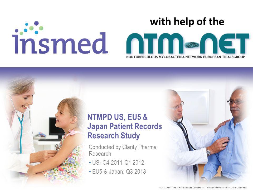 NTMPD US, EU5 & Japan Patient Records Research Study Conducted by Clarity Pharma Research US: Q4 2011-Q1 2012 EU5 & Japan: Q3 2013 EU5 Deutschland Frankreich Großbritannien Italien Spanien
