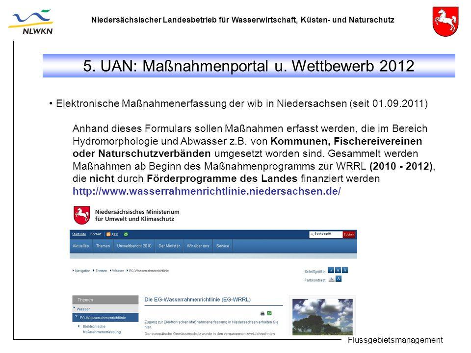 Niedersächsischer Landesbetrieb für Wasserwirtschaft, Küsten- und Naturschutz Flussgebietsmanagement 5. UAN: Maßnahmenportal u. Wettbewerb 2012 Elektr