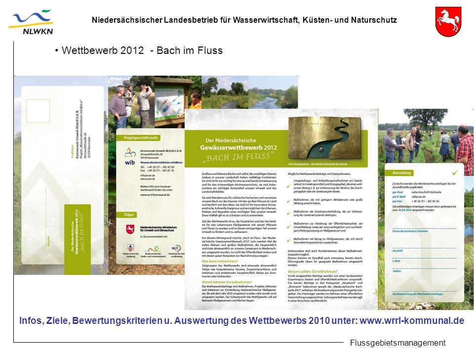 Niedersächsischer Landesbetrieb für Wasserwirtschaft, Küsten- und Naturschutz Flussgebietsmanagement Wettbewerb 2012 - Bach im Fluss Infos, Ziele, Bewertungskriterien u.