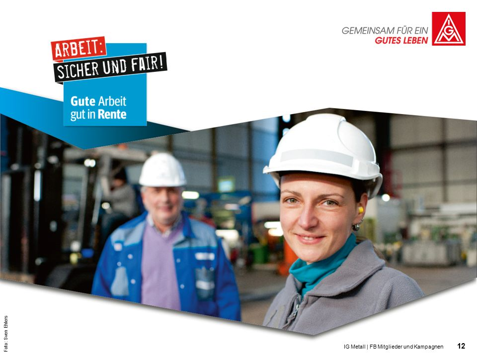 12 IG Metall | FB Mitglieder und Kampagnen 12 Foto: Sven Ehlers