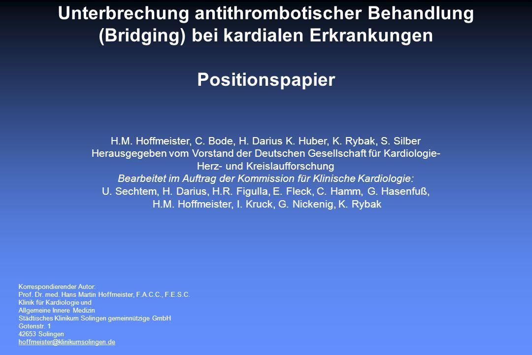 Unterbrechung antithrombotischer Behandlung (Bridging) bei kardialen Erkrankungen Positionspapier H.M.