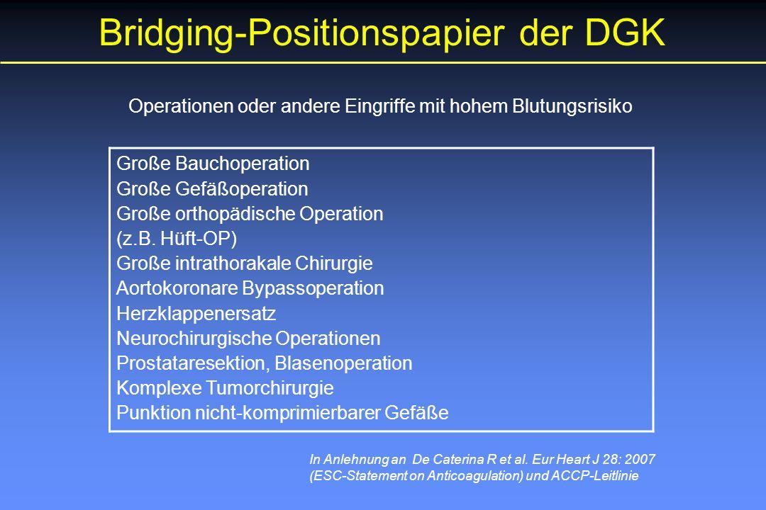 Operationen oder andere Eingriffe mit hohem Blutungsrisiko Große Bauchoperation Große Gefäßoperation Große orthopädische Operation (z.B.