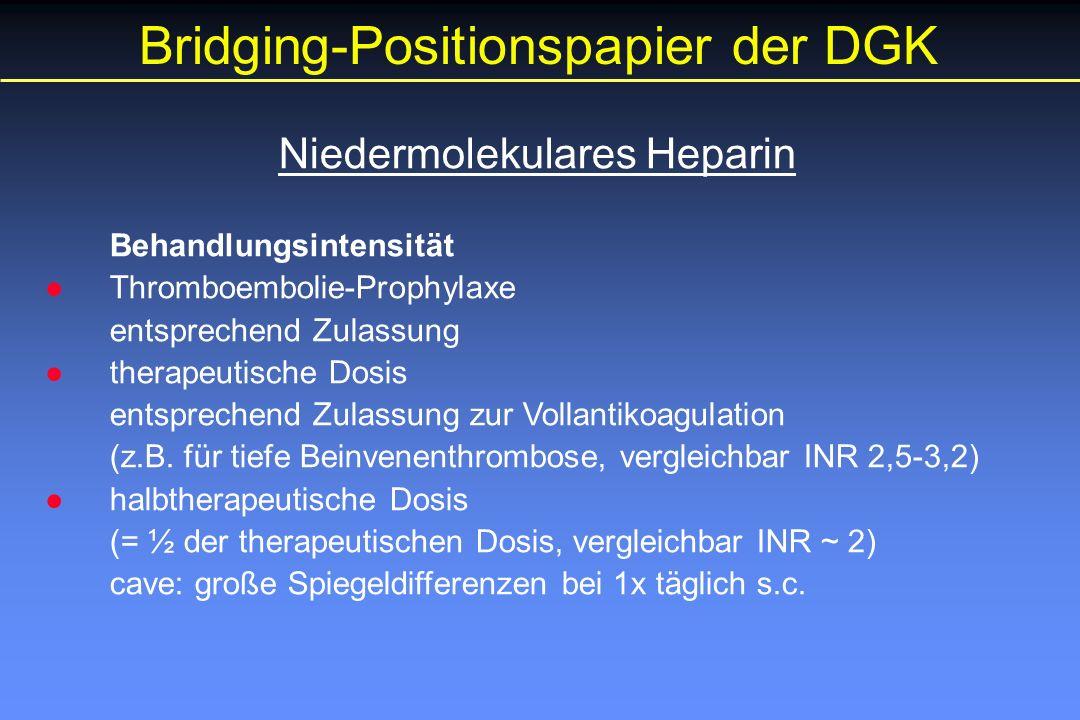 Niedermolekulares Heparin Behandlungsintensität ●Thromboembolie-Prophylaxe entsprechend Zulassung ●therapeutische Dosis entsprechend Zulassung zur Vollantikoagulation (z.B.