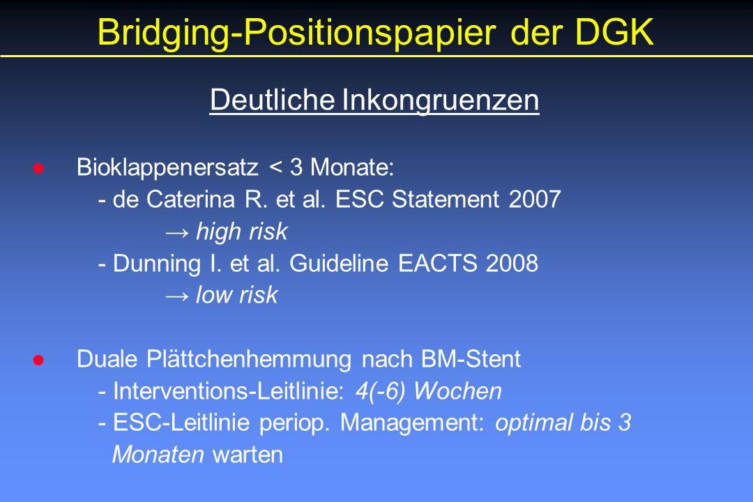 Bridging-Positionspapier der DGK Deutliche Inkongruenzen ●Bioklappenersatz < 3 Monate: - de Caterina R.