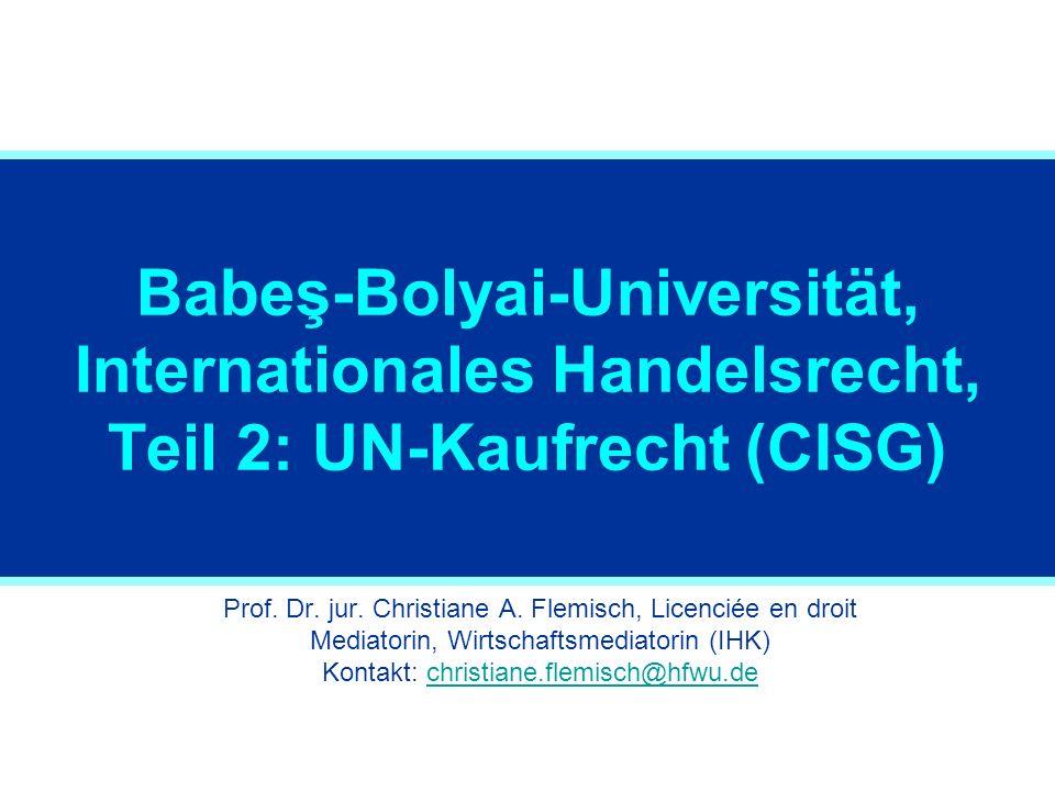 Babeş-Bolyai-Universität, Internationales Handelsrecht, Teil 2: UN-Kaufrecht (CISG) Prof.