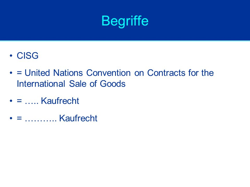Räumlicher Anwendungsbereich: Fall 2 Der Verkäufer V der Ware hat seinen Sitz in den USA.