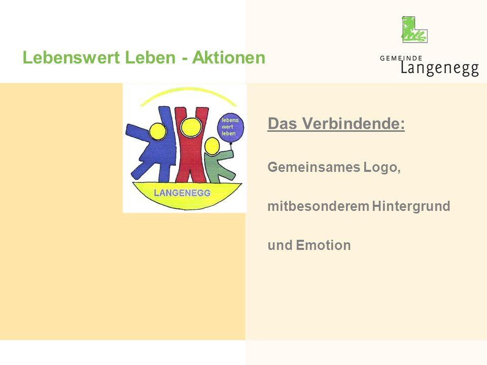 Lebenswert Leben - Aktionen Das Verbindende: Gemeinsames Logo, mitbesonderem Hintergrund und Emotion