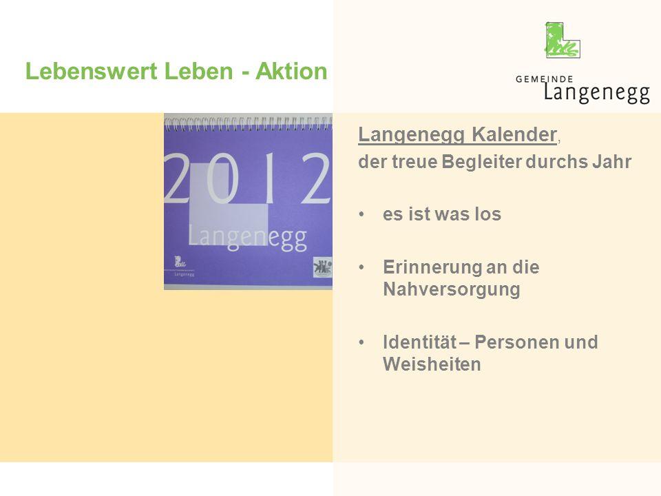 Lebenswert Leben - Aktion Langenegg Kalender, der treue Begleiter durchs Jahr es ist was los Erinnerung an die Nahversorgung Identität – Personen und Weisheiten