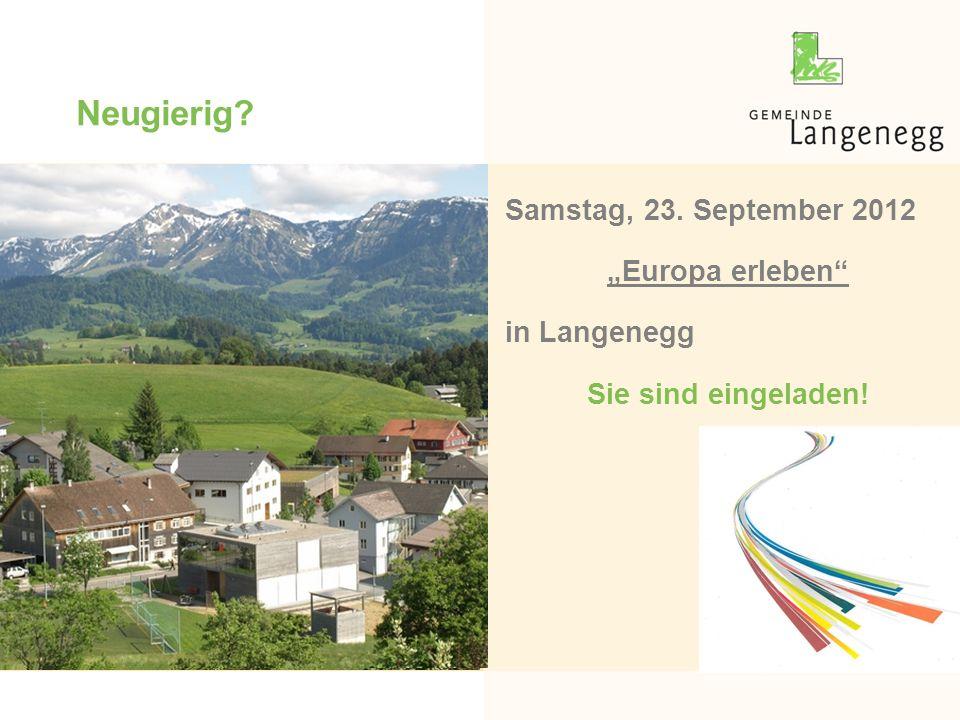 """Neugierig? Samstag, 23. September 2012 """"Europa erleben"""" in Langenegg Sie sind eingeladen!"""
