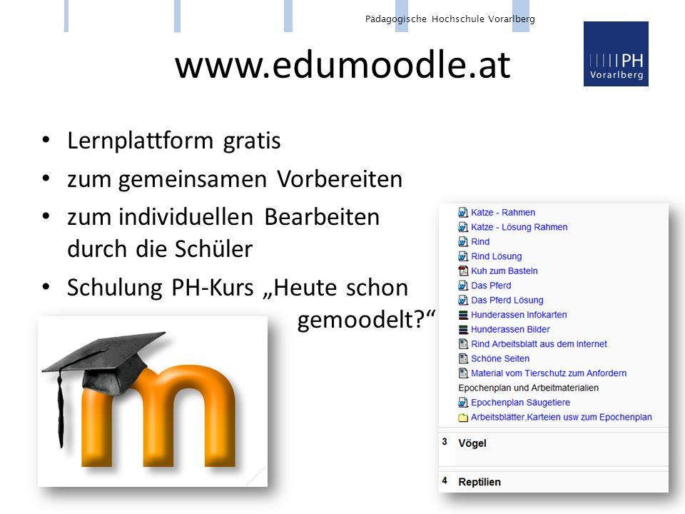 """Pädagogische Hochschule Vorarlberg www.edumoodle.at Lernplattform gratis zum gemeinsamen Vorbereiten zum individuellen Bearbeiten durch die Schüler Schulung PH-Kurs """"Heute schon gemoodelt"""
