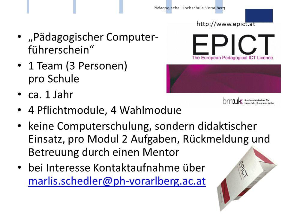 """Pädagogische Hochschule Vorarlberg """"Pädagogischer Computer- führerschein 1 Team (3 Personen) pro Schule ca."""