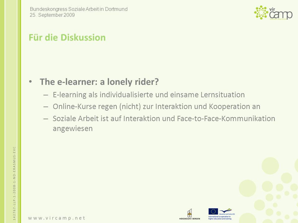 Für die Diskussion The e-learner: a lonely rider.