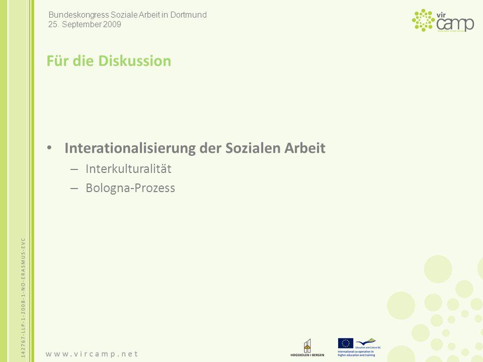 Für die Diskussion Interationalisierung der Sozialen Arbeit – Interkulturalität – Bologna-Prozess Bundeskongress Soziale Arbeit in Dortmund 25.