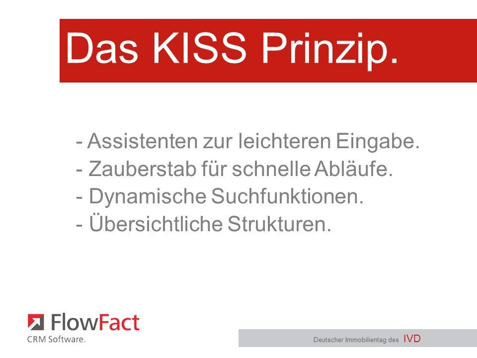 Das KISS Prinzip. Deutscher Immobilientag des IVD - Assistenten zur leichteren Eingabe. - Zauberstab für schnelle Abläufe. - Dynamische Suchfunktionen