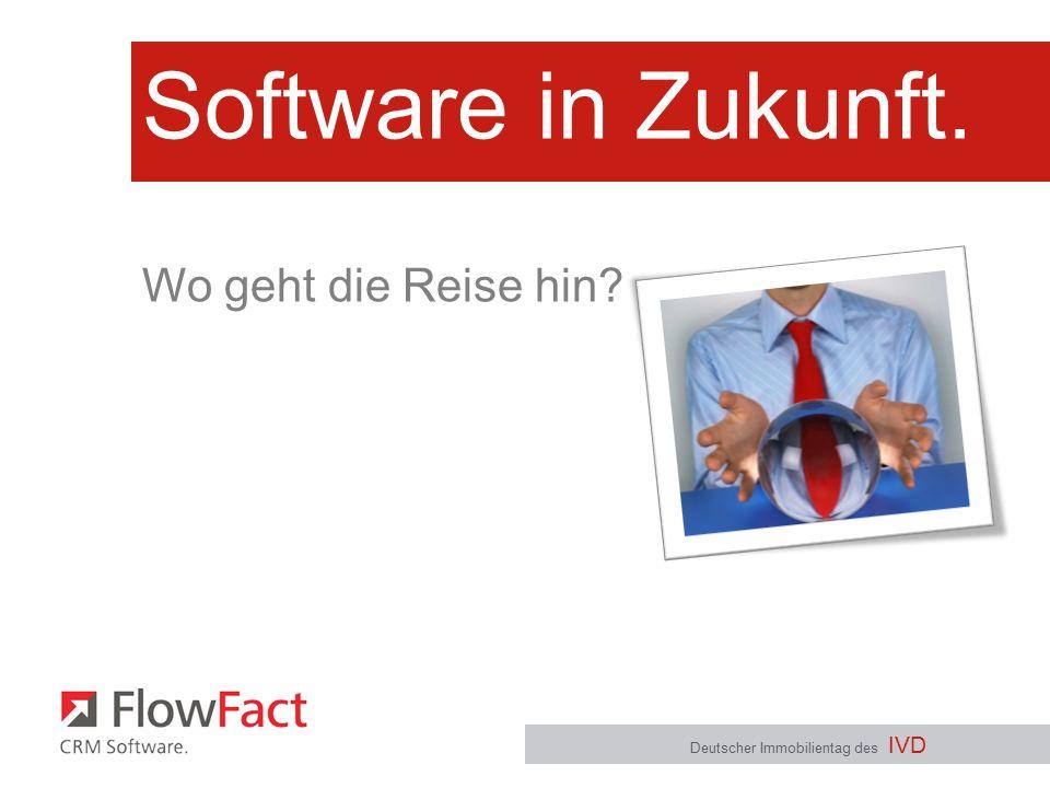 Software in Zukunft. Deutscher Immobilientag des IVD Wo geht die Reise hin?