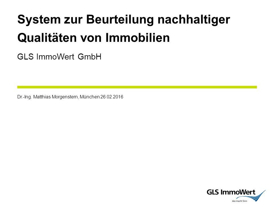 System zur Beurteilung nachhaltiger Qualitäten von Immobilien Dr.-Ing.
