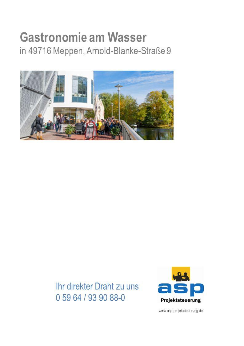 Verkaufsexposé www.asp-projektsteuerung.de Ihr direkter Draht zu uns 0 59 64 / 93 90 88-0 Gastronomie am Wasser in 49716 Meppen, Arnold-Blanke-Straße 9
