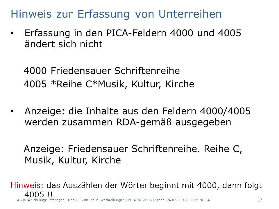 Hinweis zur Erfassung von Unterreihen Erfassung in den PICA-Feldern 4000 und 4005 ändert sich nicht 4000 Friedensauer Schriftenreihe 4005 *Reihe C*Mus