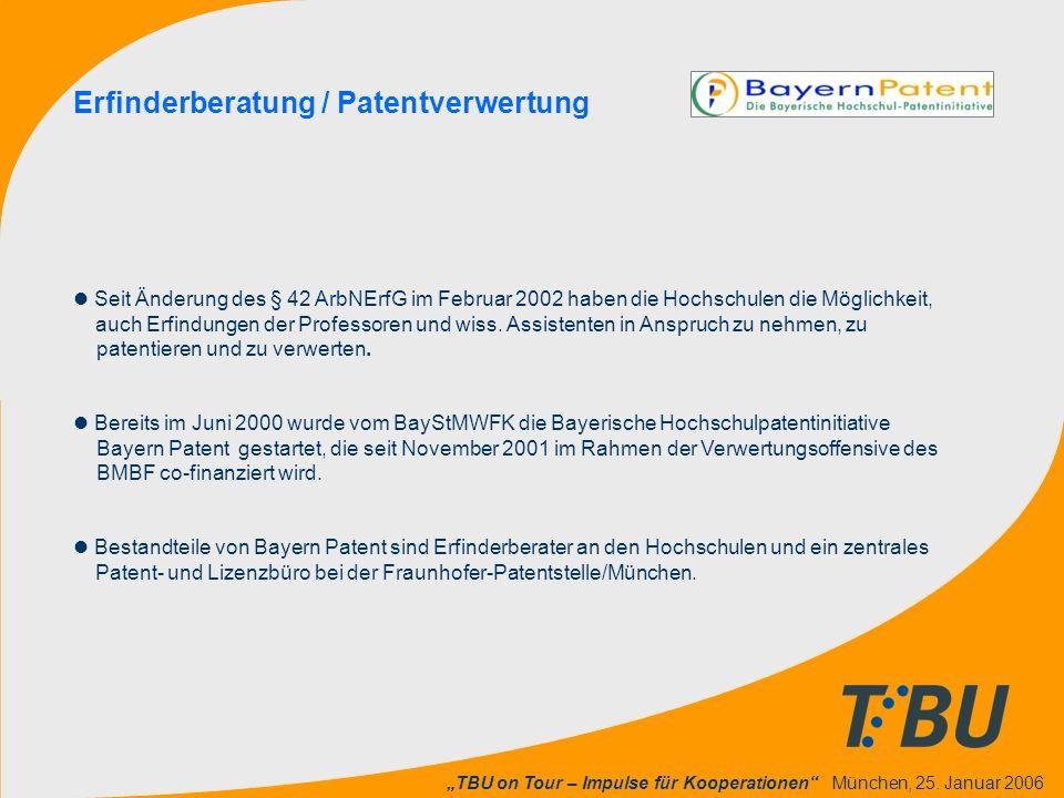 """""""TBU on Tour – Impulse für Kooperationen"""" München, 25. Januar 2006 Erfinderberatung / Patentverwertung l Seit Änderung des § 42 ArbNErfG im Februar 20"""