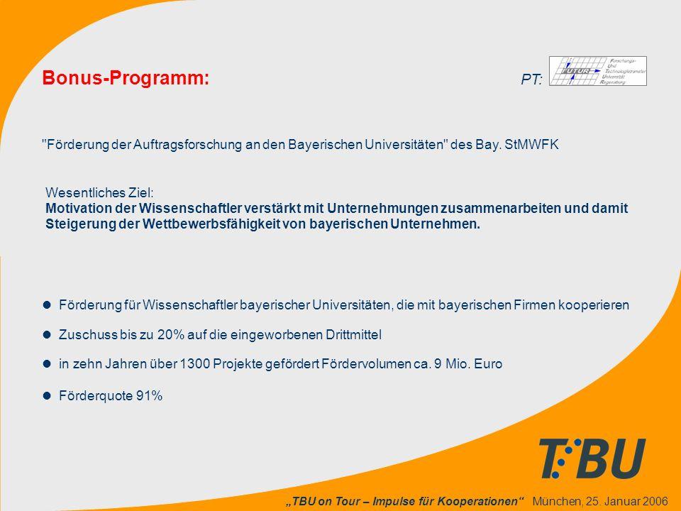 """""""TBU on Tour – Impulse für Kooperationen"""" München, 25. Januar 2006 l Förderung für Wissenschaftler bayerischer Universitäten, die mit bayerischen Firm"""