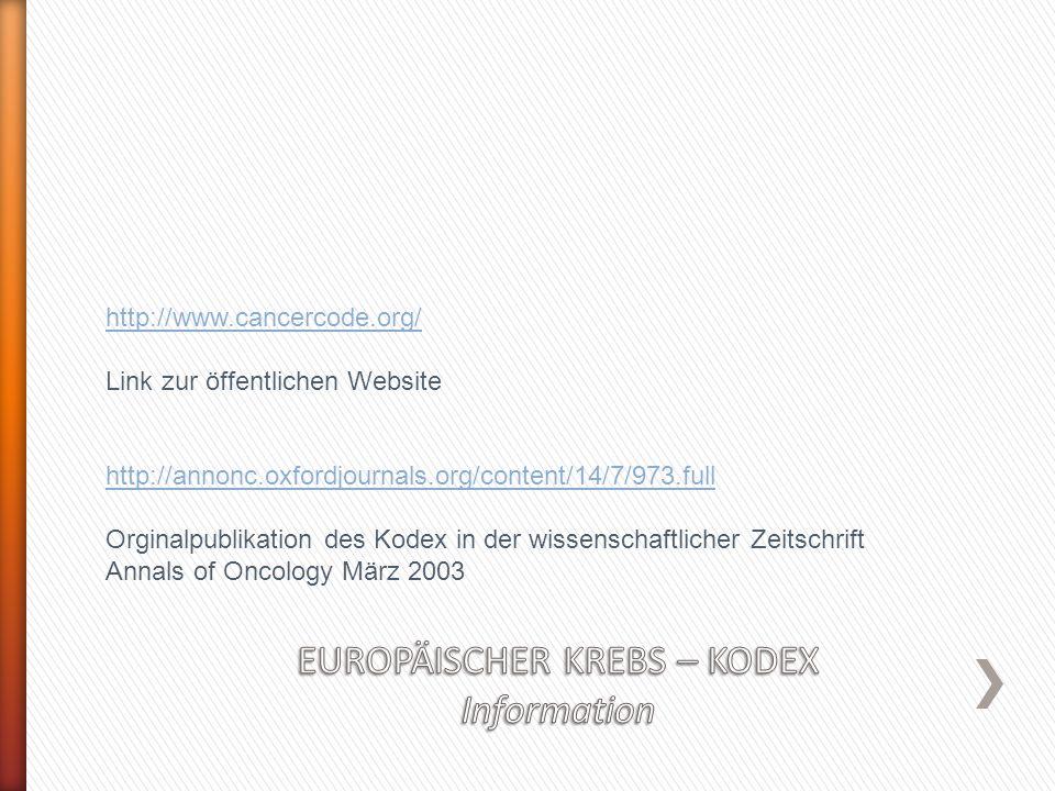 http://www.cancercode.org/ Link zur öffentlichen Website http://annonc.oxfordjournals.org/content/14/7/973.full Orginalpublikation des Kodex in der wi