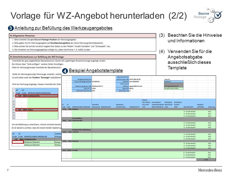7 Anleitung zur Befüllung des Werkzeugangebotes 3 Beispiel Angebotstemplate 4 Vorlage für WZ-Angebot herunterladen (2/2) (3)Beachten Sie die Hinweise und Informationen (4)Verwenden Sie für die Angebotsabgabe ausschließlich dieses Template