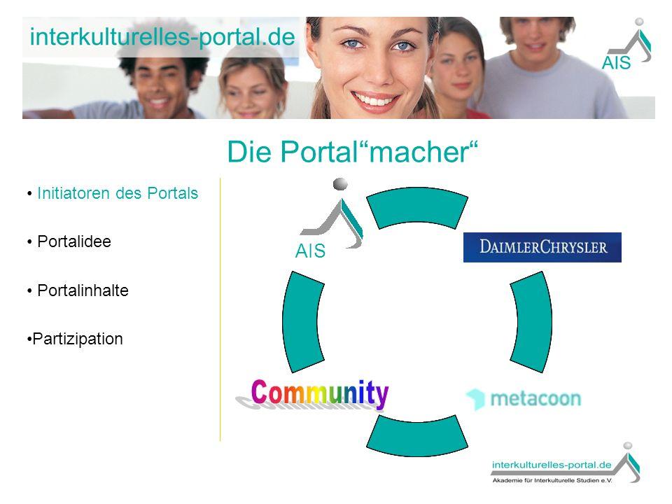 Die Portalidee Initiatoren des Portals Portalidee Portalinhalte Partizipation Interkulturelle Kommunikation wird transparent durch…..