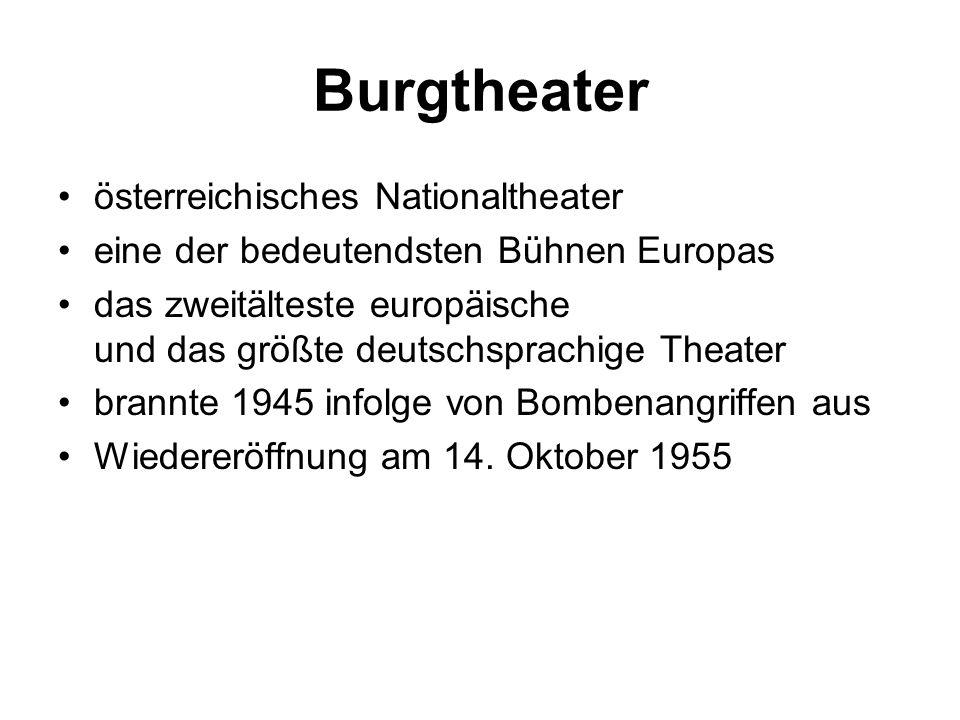 Burgtheater österreichisches Nationaltheater eine der bedeutendsten Bühnen Europas das zweitälteste europäische und das größte deutschsprachige Theater brannte 1945 infolge von Bombenangriffen aus Wiedereröffnung am 14.
