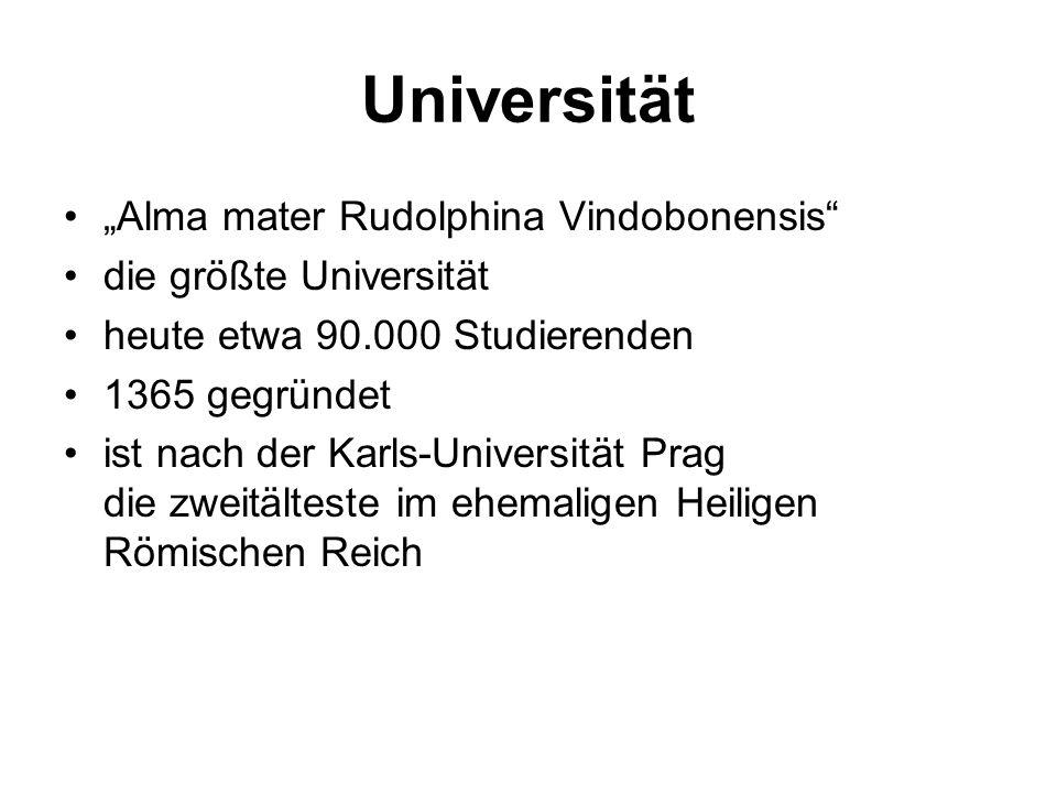 """Universität """"Alma mater Rudolphina Vindobonensis die größte Universität heute etwa 90.000 Studierenden 1365 gegründet ist nach der Karls-Universität Prag die zweitälteste im ehemaligen Heiligen Römischen Reich"""