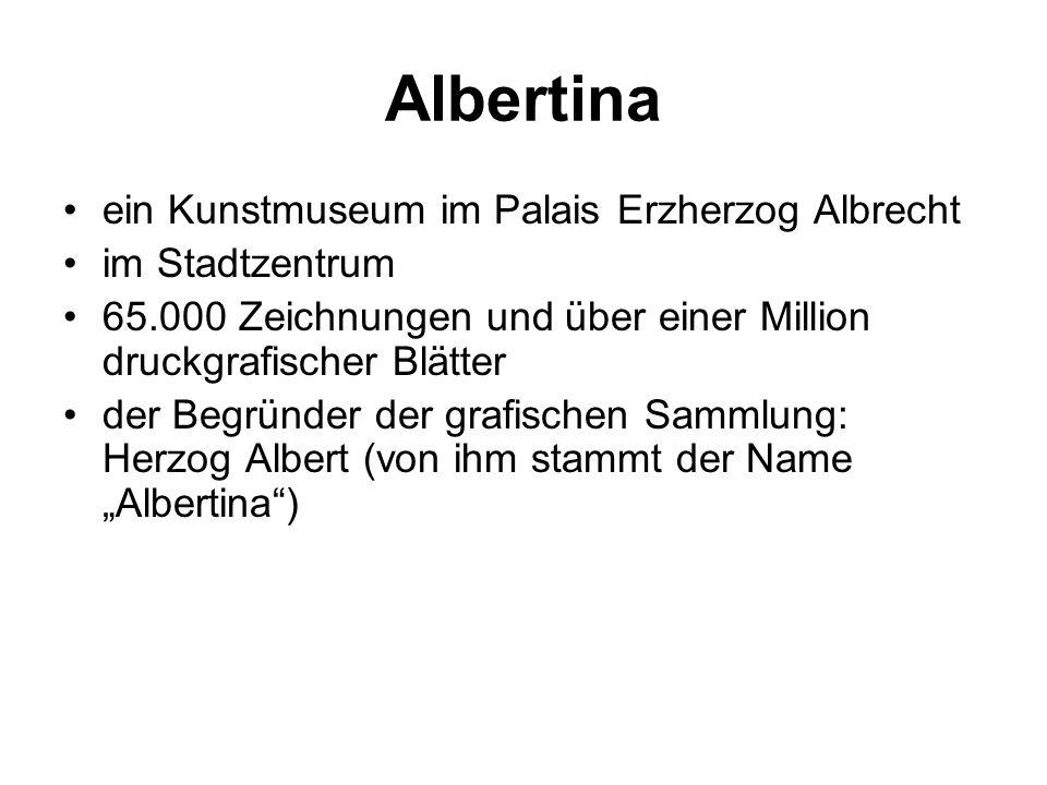 """Albertina ein Kunstmuseum im Palais Erzherzog Albrecht im Stadtzentrum 65.000 Zeichnungen und über einer Million druckgrafischer Blätter der Begründer der grafischen Sammlung: Herzog Albert (von ihm stammt der Name """"Albertina )"""
