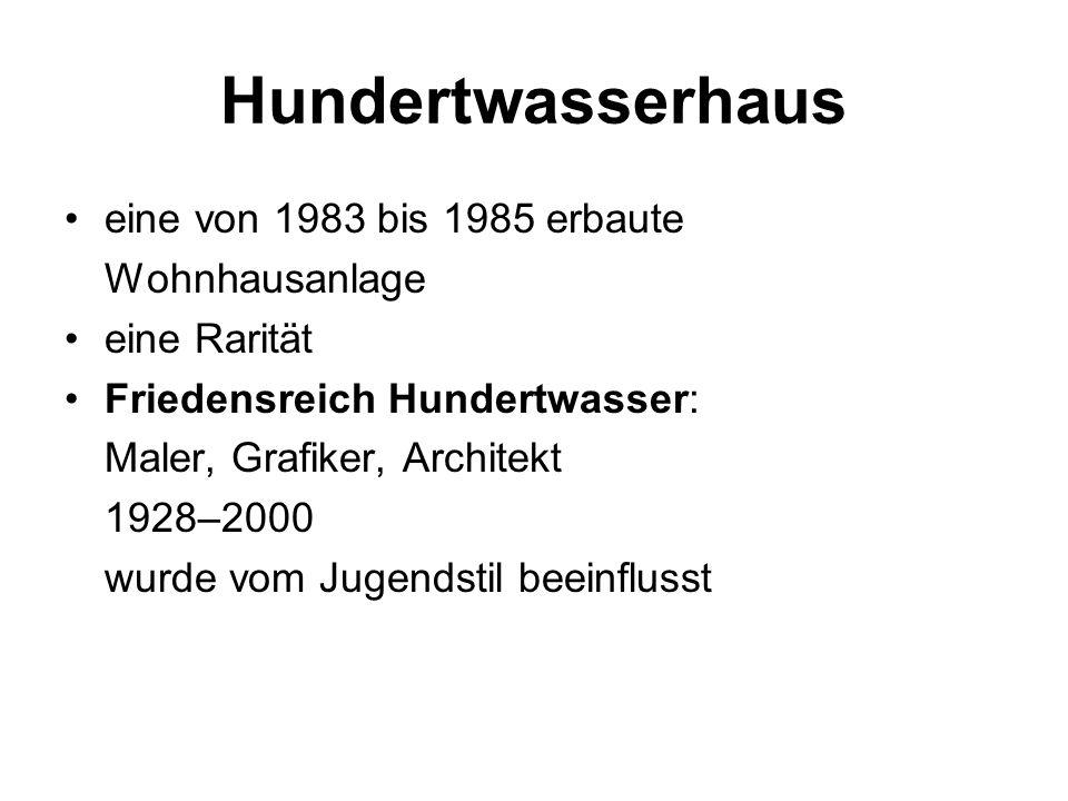 Hundertwasserhaus eine von 1983 bis 1985 erbaute Wohnhausanlage eine Rarität Friedensreich Hundertwasser: Maler, Grafiker, Architekt 1928–2000 wurde vom Jugendstil beeinflusst