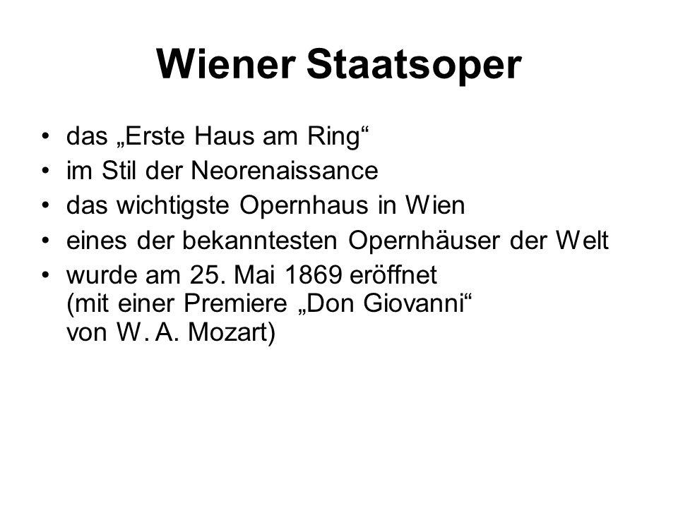 """Wiener Staatsoper das """"Erste Haus am Ring im Stil der Neorenaissance das wichtigste Opernhaus in Wien eines der bekanntesten Opernhäuser der Welt wurde am 25."""